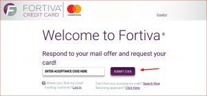 www.fortivacreditcard.com acceptance code